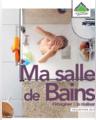 Ma salle de bains l'imaginer & la réaliser