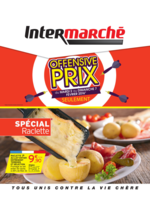 Prospectus Intermarché Super : Offensive Prix : Spécial Raclette