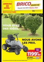 Prospectus Bricomarché : Motoculture : vous avez des idées, nous avons les prix