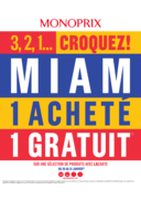 Prospectus Monoprix PARIS 71 rue Saint Antoine : 3, 2, 1...Croquez ! Miam 1 acheté 1 gratuit