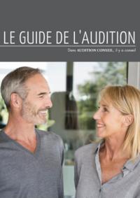 Guides et conseils Audition Conseil PARIS : Le guide de l'audition