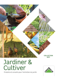 Catalogues et collections Leroy Merlin Montigny-les-Cormeilles : Jardiner & Cultiver collection 2017