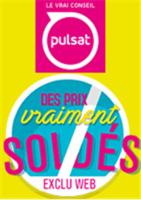 Promos et remises Pulsat : Exclu WEB : Des prix vraiment soldés