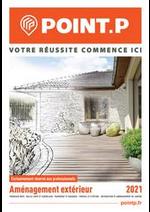 Services et infos pratiques Point P : Aménagement extérieur 2021 (version professionnelle)
